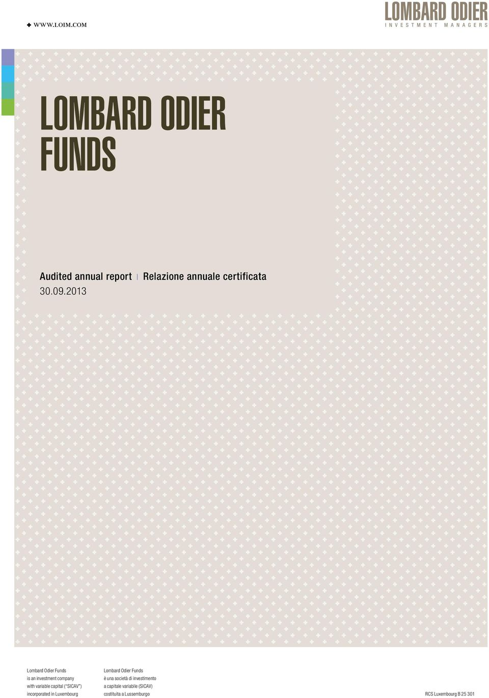 2013 Lombard Odier Funds is an investment company with variable capital ( SICAV )