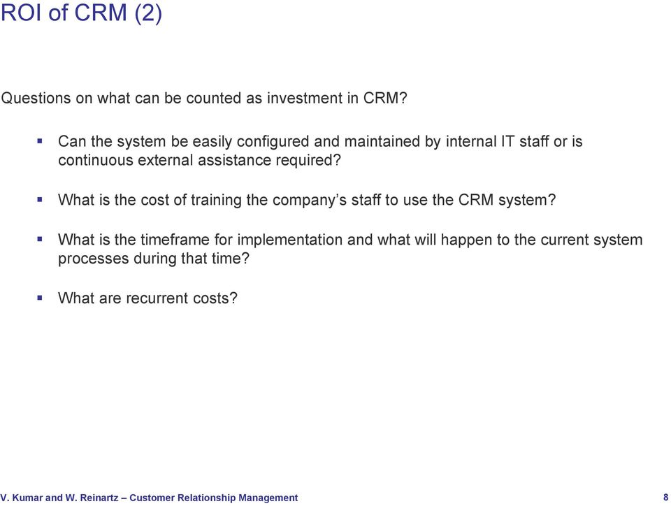 assistance required? What is the cost of training the company s staff to use the CRM system?
