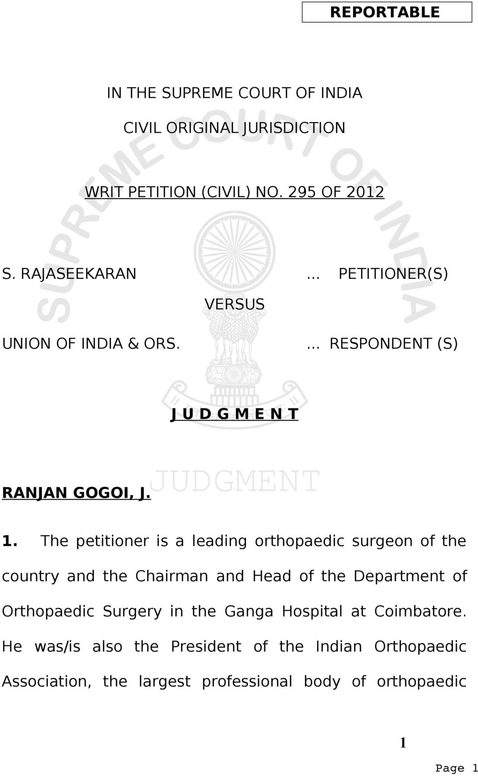 The petitioner is a leading orthopaedic surgeon of the country and the Chairman and Head of the Department of Orthopaedic