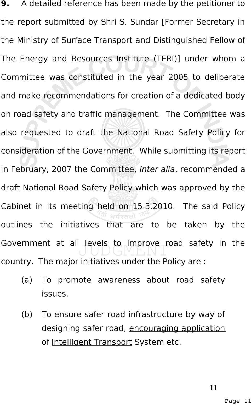 deliberate and make recommendations for creation of a dedicated body on road safety and traffic management.