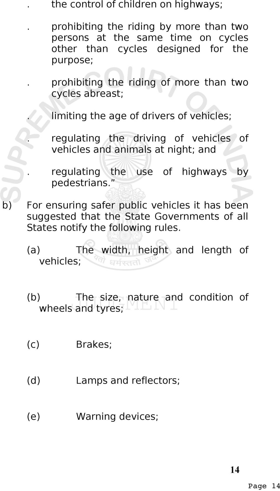 regulating the driving of vehicles of vehicles and animals at night; and. regulating the use of highways by pedestrians.