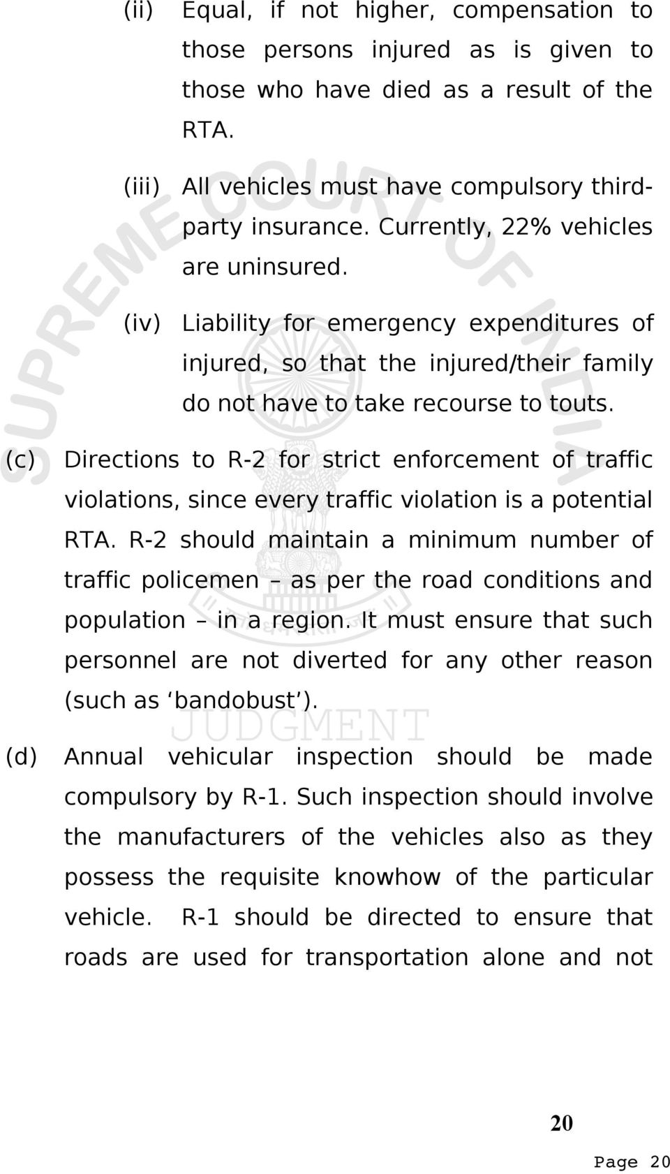 (c) (d) Directions to R-2 for strict enforcement of traffic violations, since every traffic violation is a potential RTA.