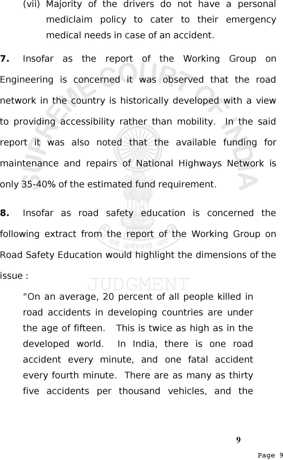 than mobility. In the said report it was also noted that the available funding for maintenance and repairs of National Highways Network is only 35-40% of the estimated fund requirement. 8.