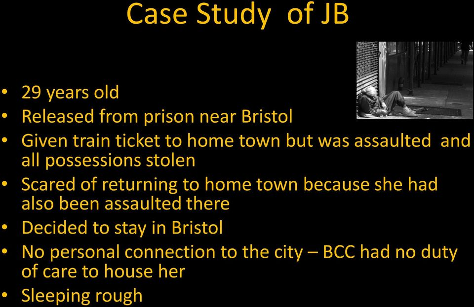 home town because she had also been assaulted there Decided to stay in Bristol No