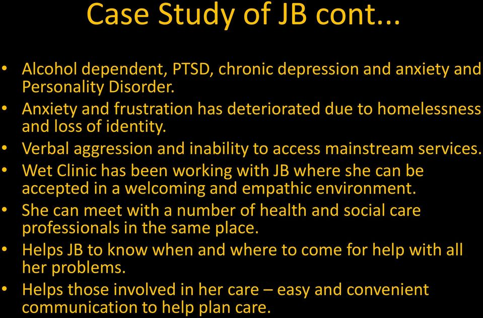 Wet Clinic has been working with JB where she can be accepted in a welcoming and empathic environment.