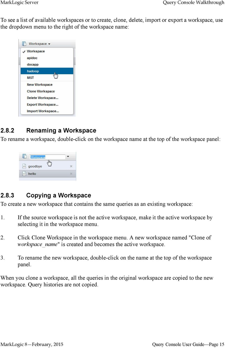 3 Copying a Workspace To create a new workspace that contains the same queries as an existing workspace: 1.
