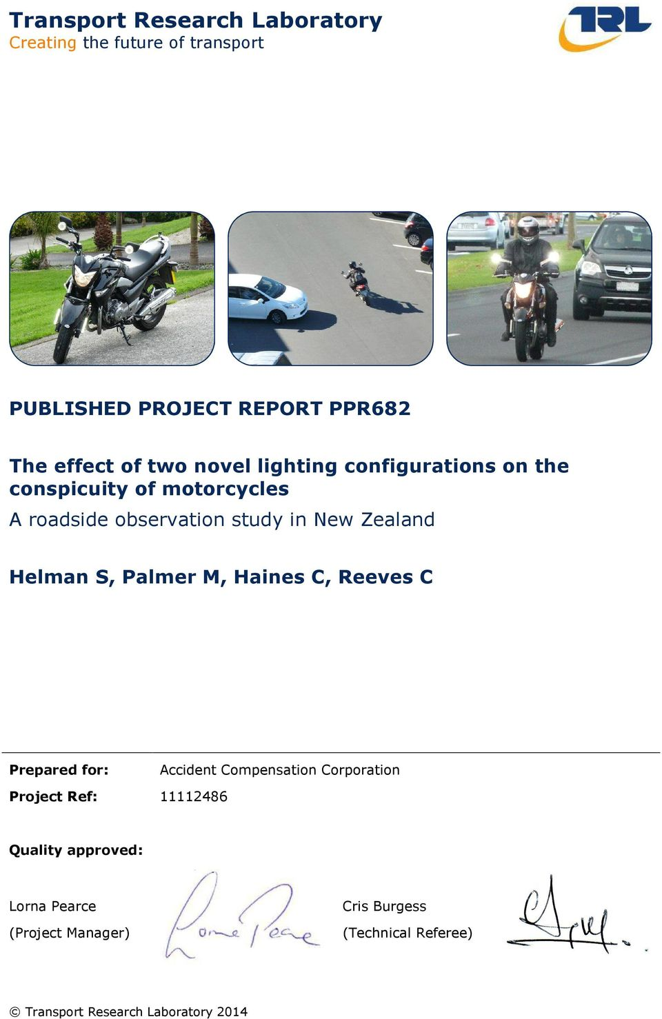 Helman S, Palmer M, Haines C, Reeves C Prepared for: Accident Compensation Corporation Project Ref: 11112486