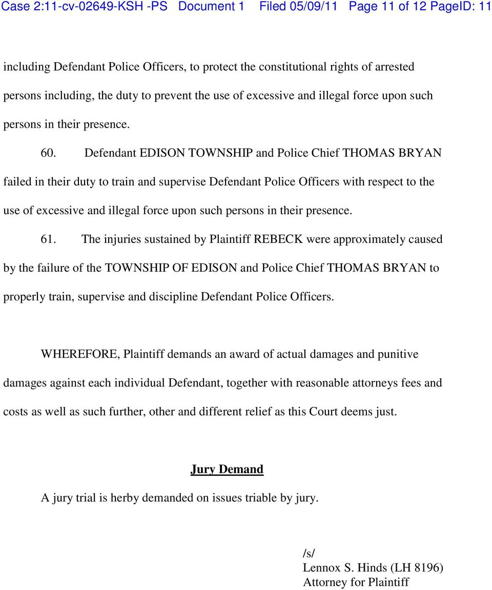 Defendant EDISON TOWNSHIP and Police Chief THOMAS BRYAN failed in their duty to train and supervise Defendant Police Officers with respect to the use of excessive and illegal force upon such persons