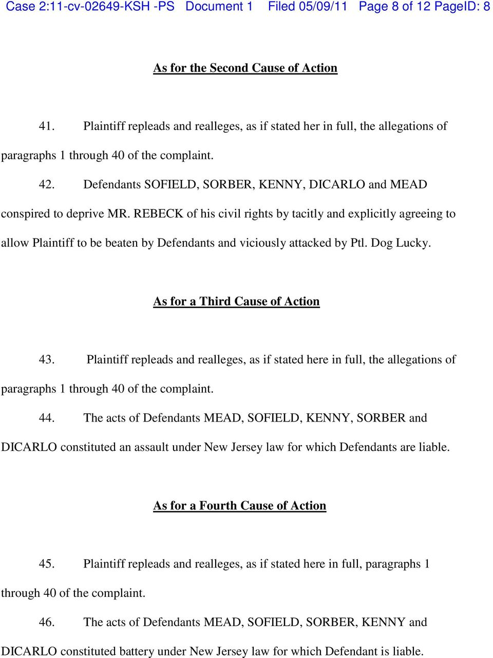 Defendants SOFIELD, SORBER, KENNY, DICARLO and MEAD conspired to deprive MR.