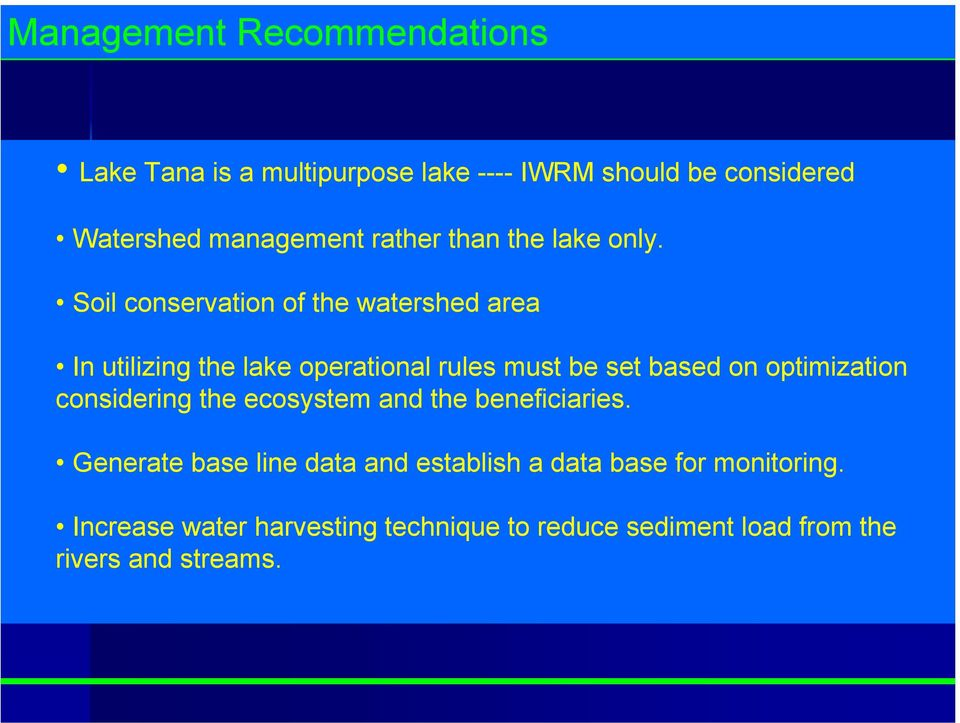 Soil conservation of the watershed area In utilizing the lake operational rules must be set based on optimization