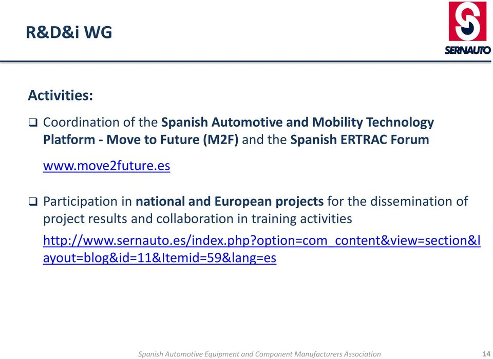 es Participation in national and European projects for the dissemination of project results and