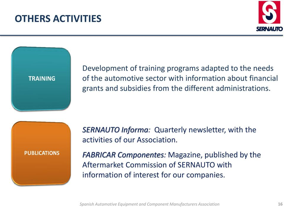 SERNAUTO Informa: Quarterly newsletter, with the activities of our Association.