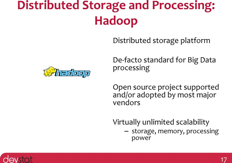 source project supported and/or adopted by most major vendors