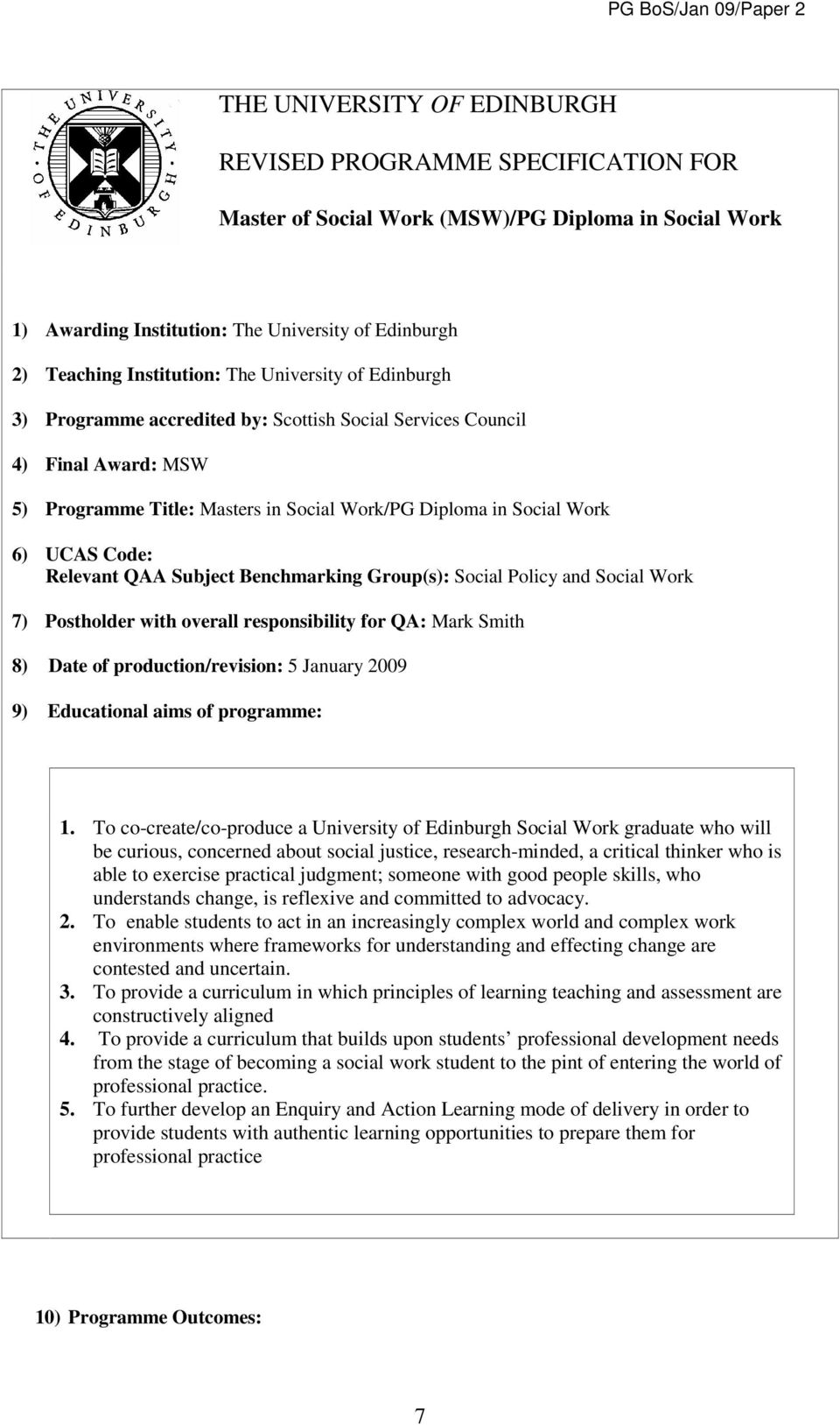 QAA Subject Benchmarking Group(s): Social Policy and Social Work 7) Postholder with overall responsibility for QA: Mark Smith 8) Date of production/revision: 5 January 2009 9) Educational aims of