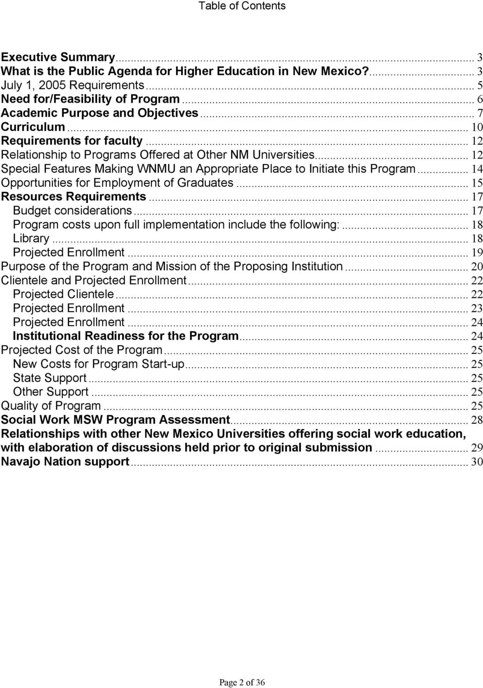 .. 12 Special Features Making WNMU an Appropriate Place to Initiate this Program... 14 Opportunities for Employment of Graduates... 15 Resources Requirements... 17 Budget considerations.