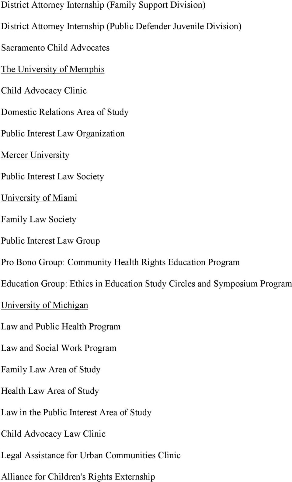 Community Health Rights Education Program Education Group: Ethics in Education Study Circles and Symposium Program University of Michigan Law and Public Health Program Law and Social Work Program