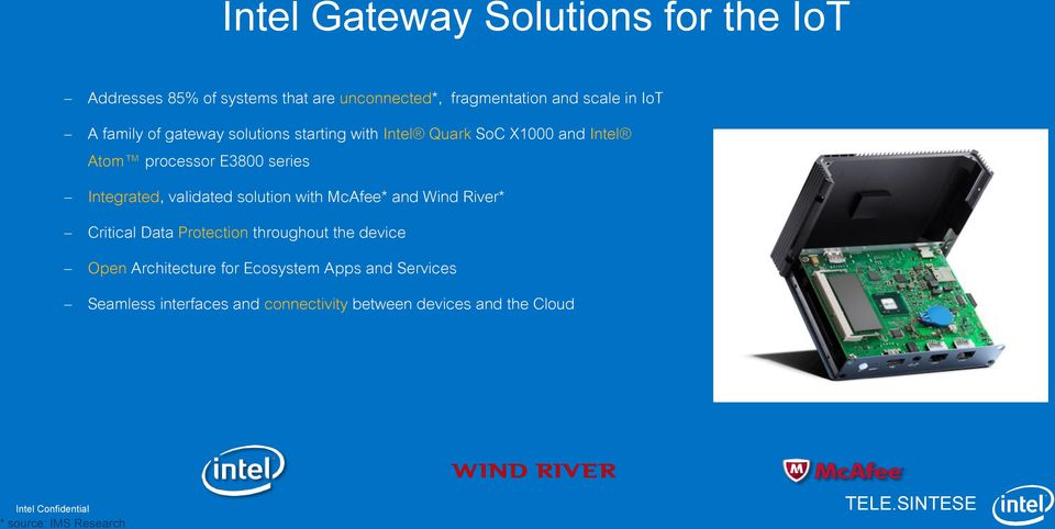 validated solution with McAfee* and Wind River* Critical Data Protection throughout the device Open Architecture