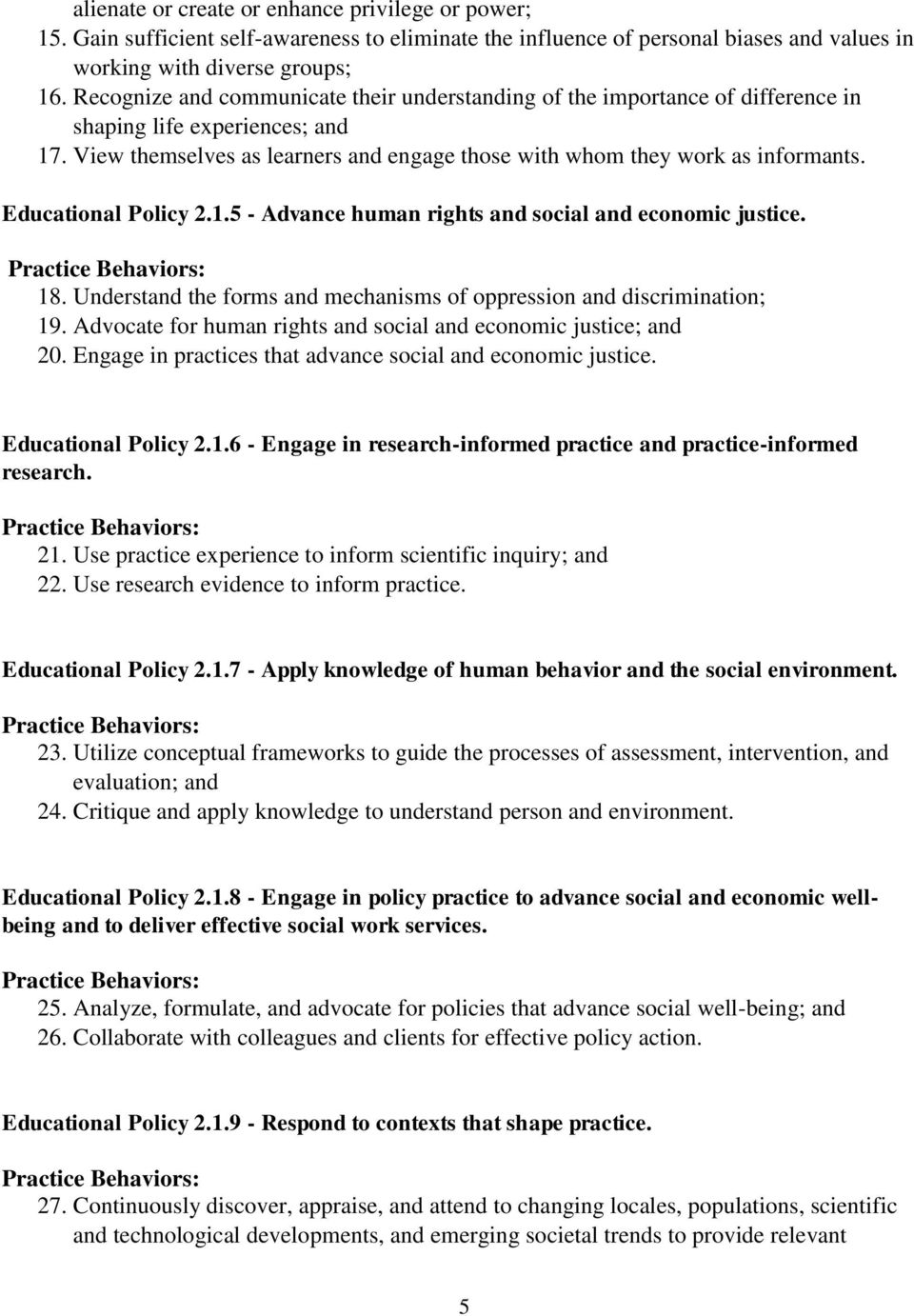 Educational Policy 2.1.5 - Advance human rights and social and economic justice. Practice Behaviors: 18. Understand the forms and mechanisms of oppression and discrimination; 19.
