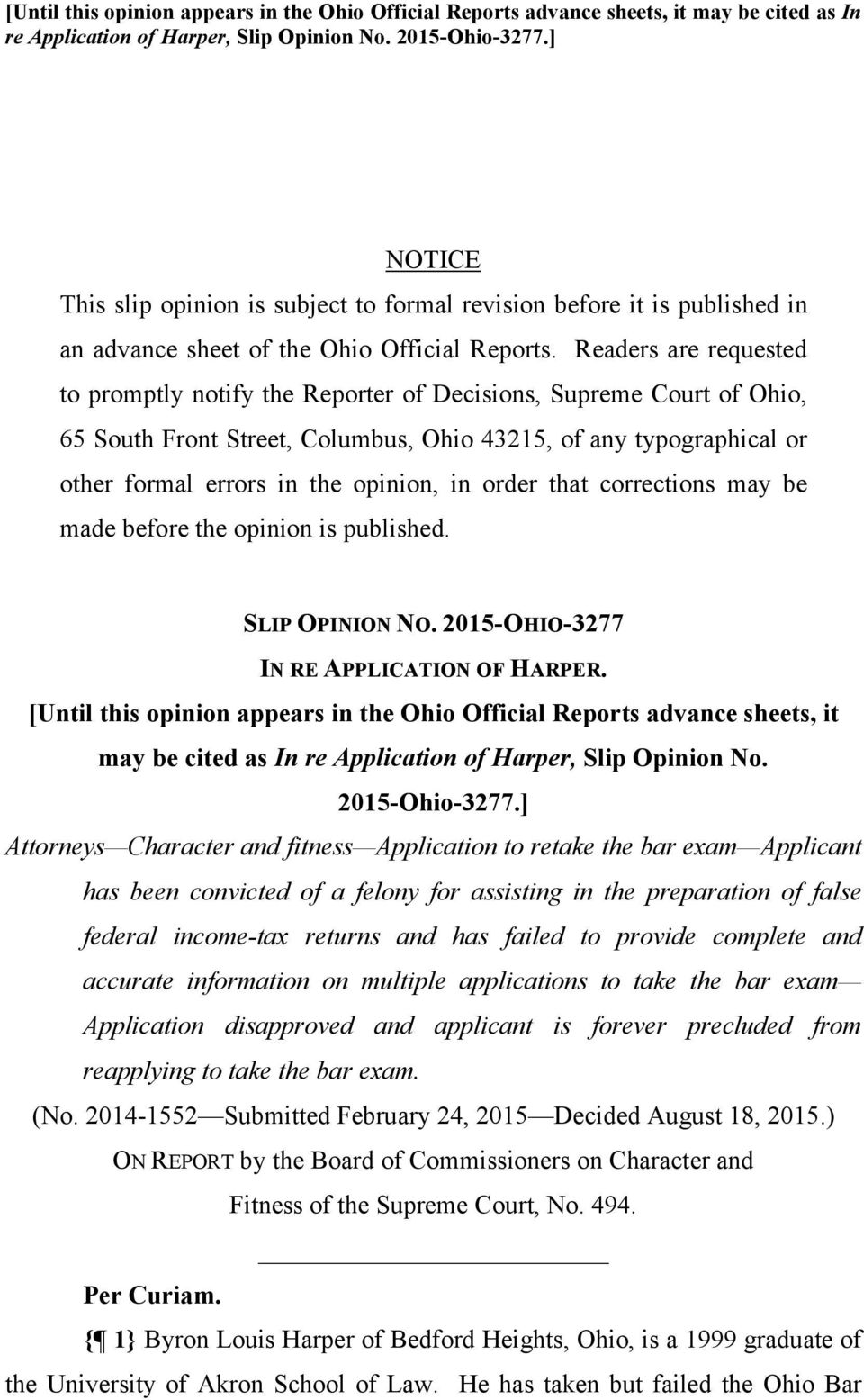 Readers are requested to promptly notify the Reporter of Decisions, Supreme Court of Ohio, 65 South Front Street, Columbus, Ohio 43215, of any typographical or other formal errors in the opinion, in