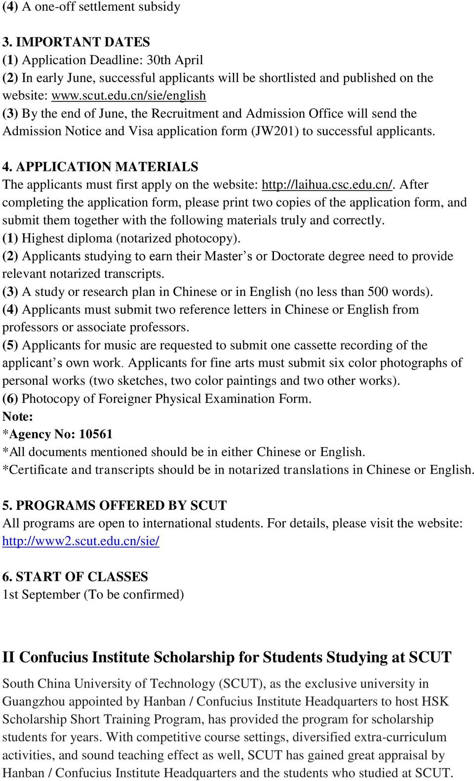 APPLICATION MATERIALS The applicants must first apply on the website: http://laihua.csc.edu.cn/.