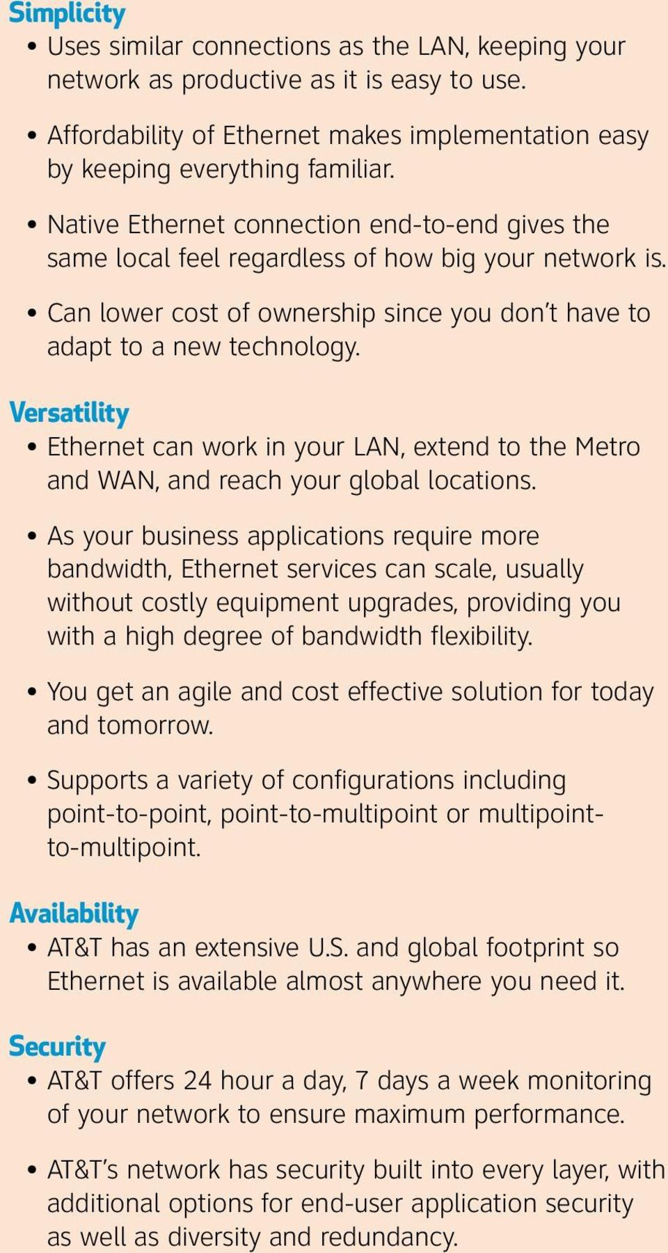 Versatility can work in your LAN, extend to the Metro and WAN, and reach your global locations.