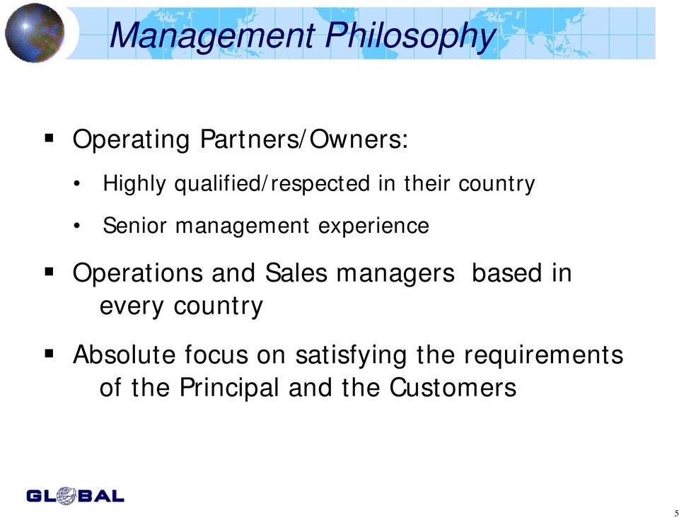 experience Operations and Sales managers based in every country