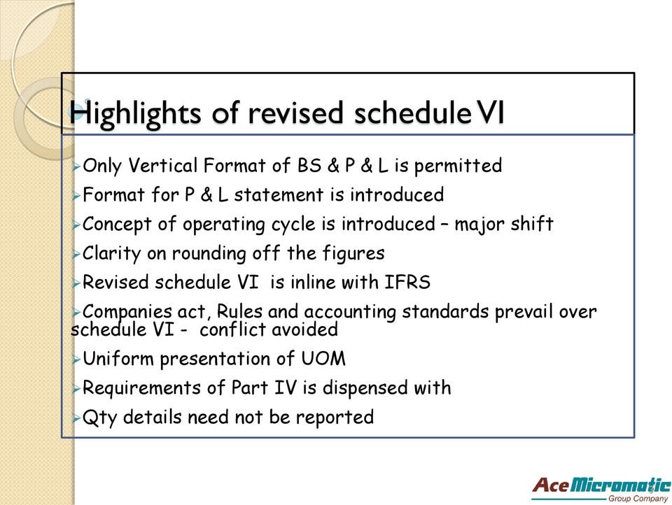 schedule VI is inline with IFRS Companies act, Rules and accounting standards prevail over schedule VI -