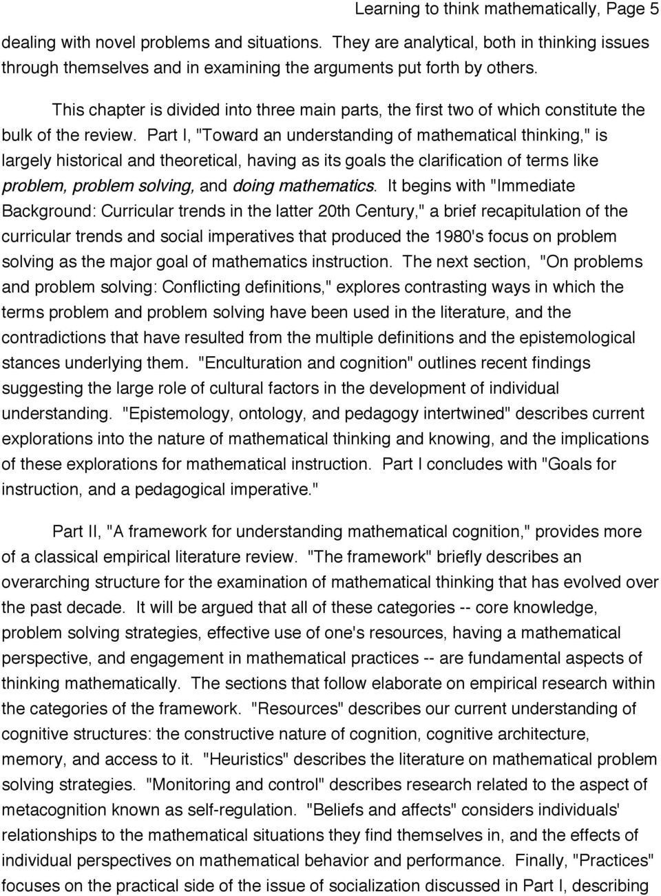 "Part I, ""Toward an understanding of mathematical thinking,"" is largely historical and theoretical, having as its goals the clarification of terms like problem, problem solving, and doing mathematics."