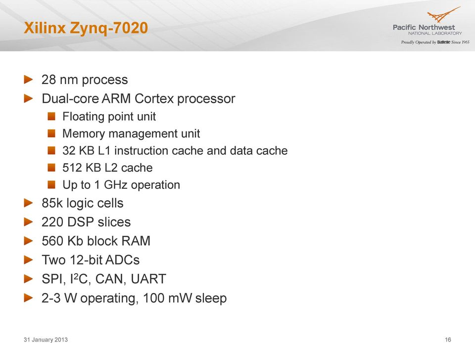 cache Up to 1 GHz operation 85k logic cells 220 DSP slices 560 Kb block RAM Two