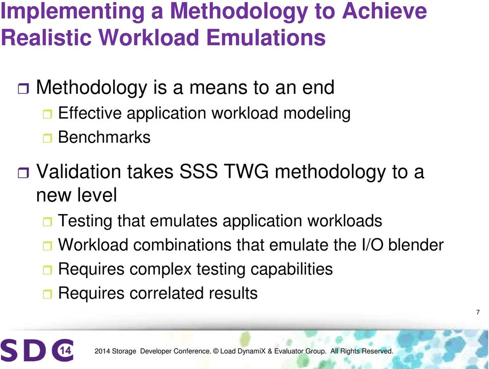methodology to a new level Testing that emulates application workloads Workload