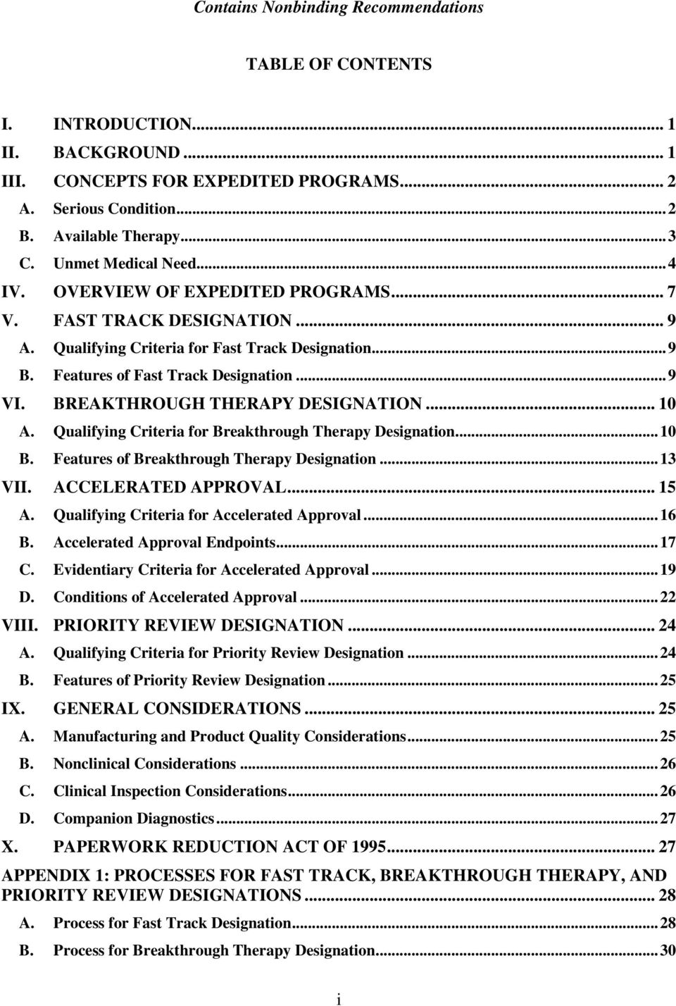 BREAKTHROUGH THERAPY DESIGNATION... 10 A. Qualifying Criteria for Breakthrough Therapy Designation... 10 B. Features of Breakthrough Therapy Designation... 13 VII. ACCELERATED APPROVAL... 15 A.