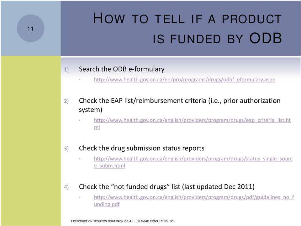 ht ml 3) Check the drug submission status reports http://www.health.gov.on.ca/english/providers/program/drugs/status_single_sourc e_subm.
