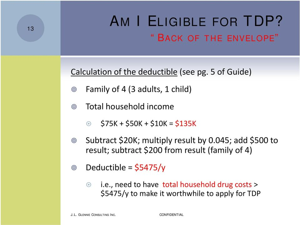 multiply result by 0.045; add $500 to result; subtract $200 from result (family of 4) Deductible = $5475/y i.