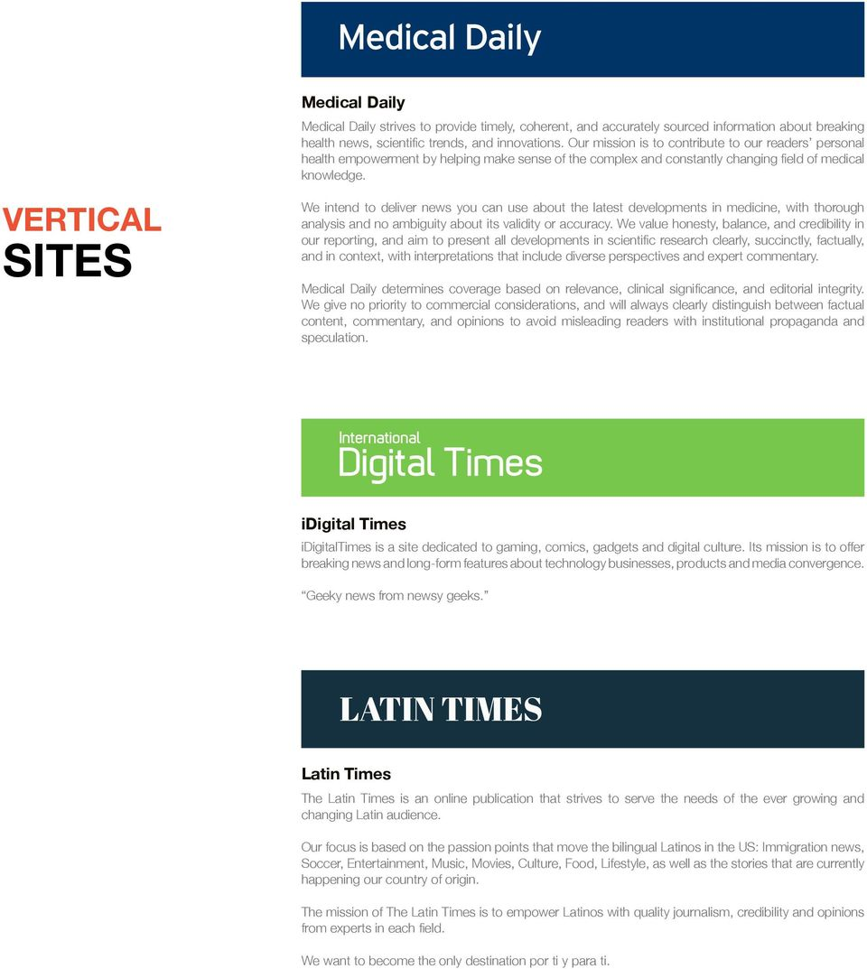 VERTICAL SITES We intend to deliver news you can use about the latest developments in medicine, with thorough analysis and no ambiguity about its validity or accuracy.