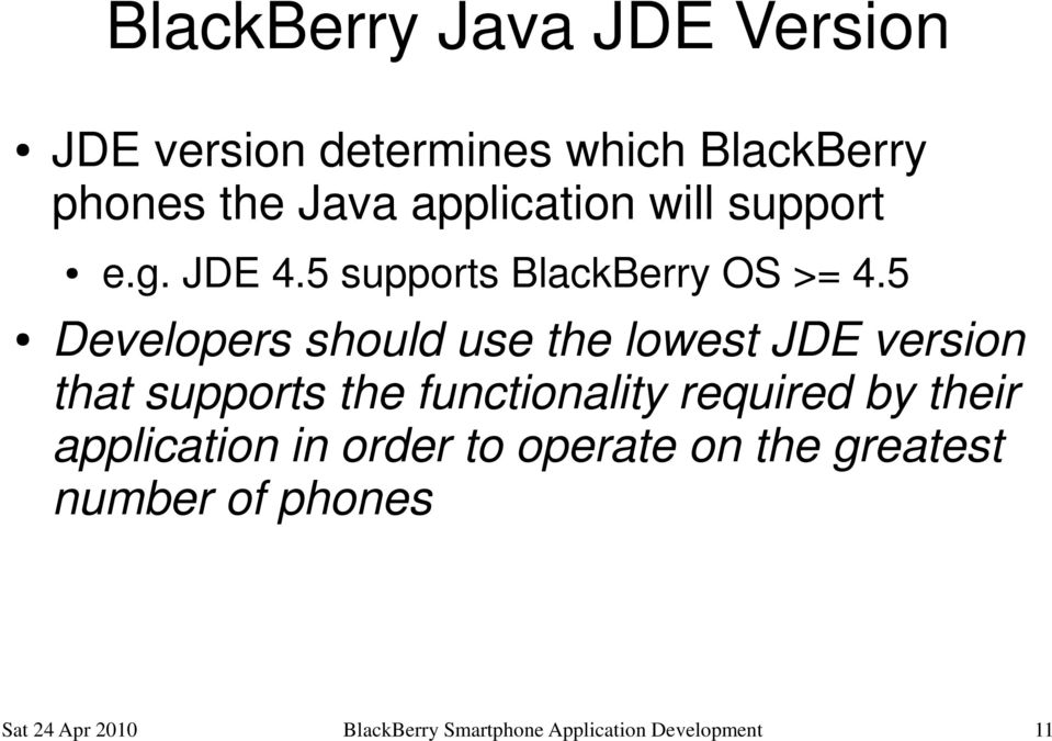 5 Developers should use the lowest JDE version that supports the functionality required by