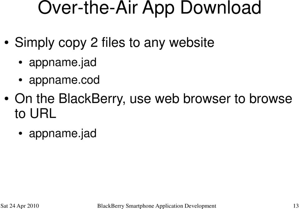 cod On the BlackBerry, use web browser to browse to