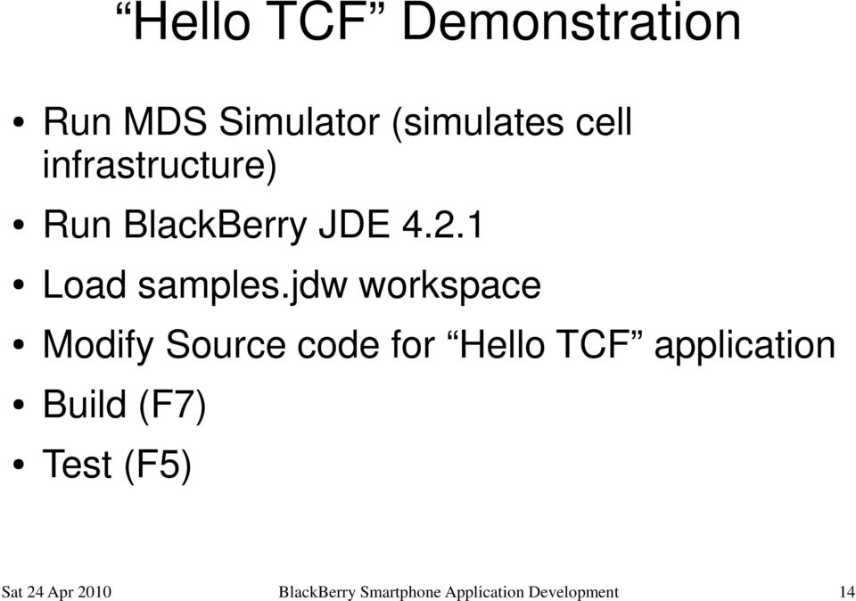 jdw workspace Modify Source code for Hello TCF application