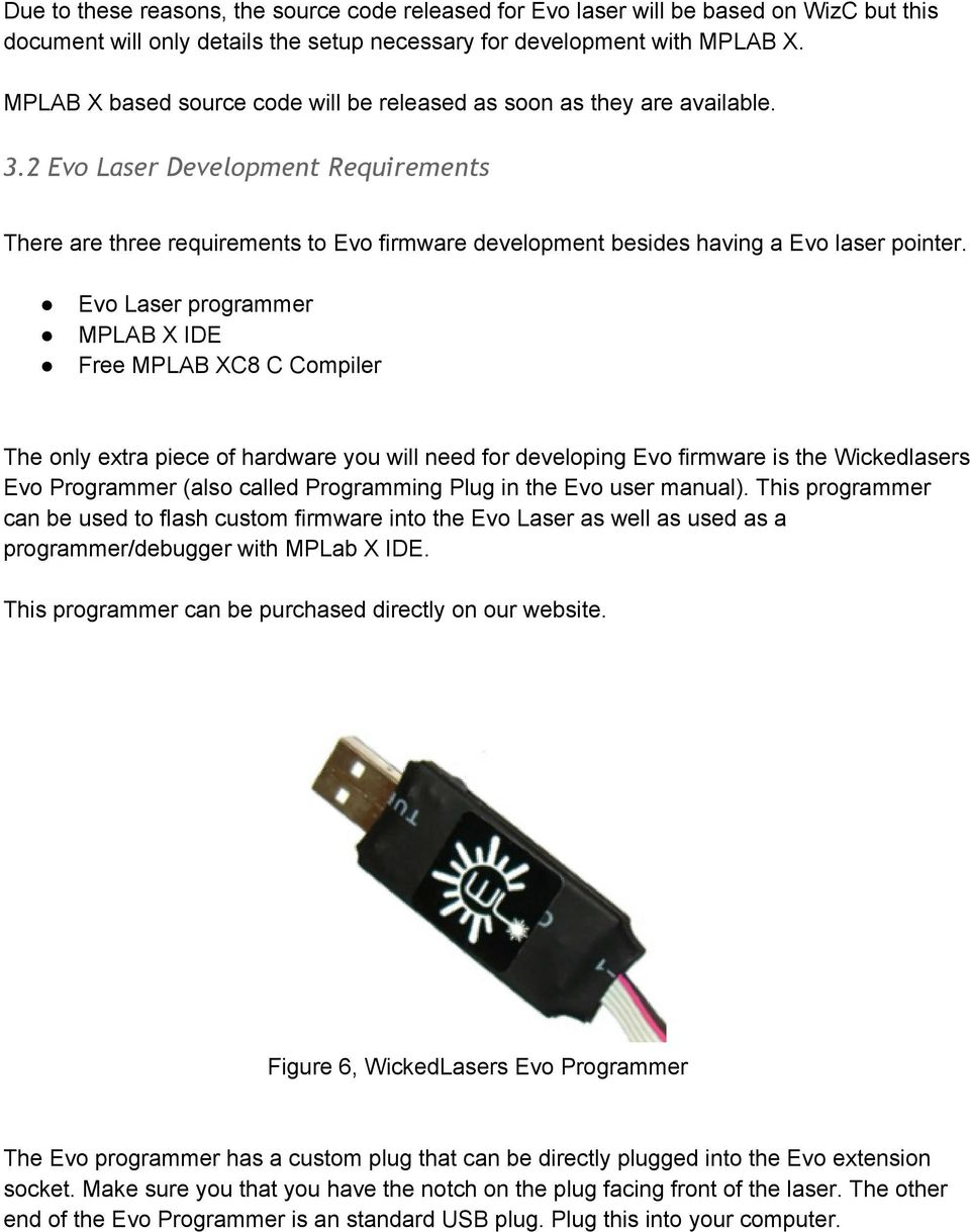 2 Evo Laser Development Requirements There are three requirements to Evo firmware development besides having a Evo laser pointer.