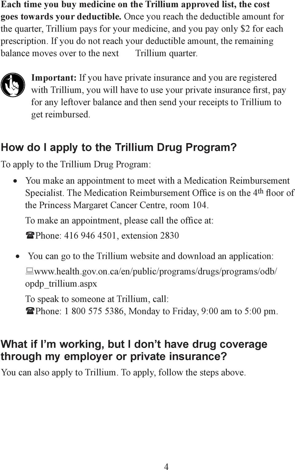 If you do not reach your deductible amount, the remaining balance moves over to the next Trillium quarter.