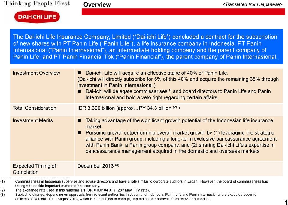 Panin Internasional. Investment Overview Dai-ichi Life will acquire an effective stake of 40% of Panin Life.