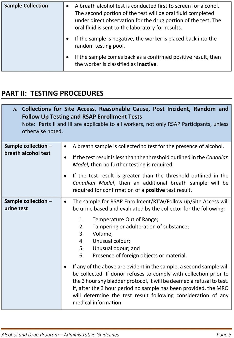 If the sample comes back as a confirmed positive result, then the worker is classified as inactive. PART II: TESTING PROCEDURES A.