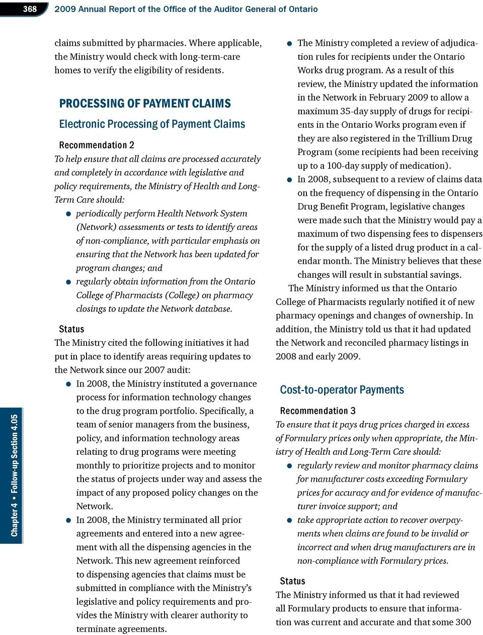 Processing of Payment Claims Electronic Processing of Payment Claims Recommendation 2 To help ensure that all claims are processed accurately and completely in accordance with legislative and policy
