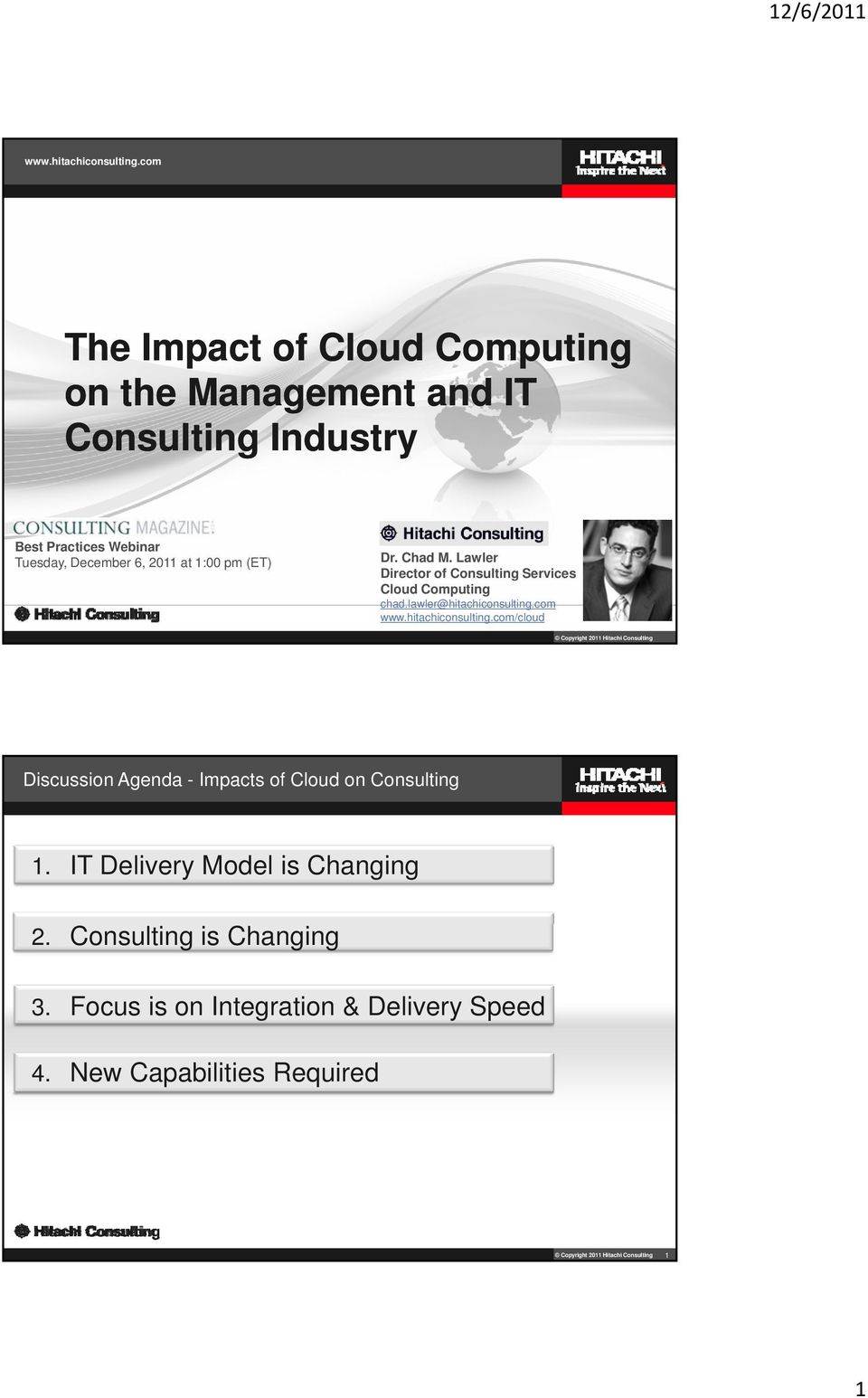(ET) Dr. Chad M. Lawler Director of Consulting Services Cloud Computing chad.lawler@hitachiconsulting.