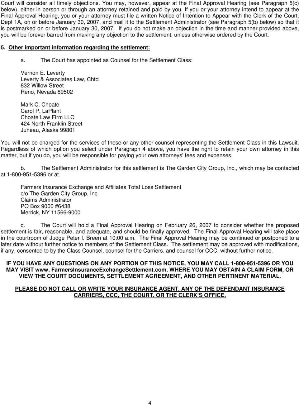 January 30, 2007, and mail it to the Settlement Administrator (see Paragraph 5(b below so that it is postmarked on or before January 30, 2007.