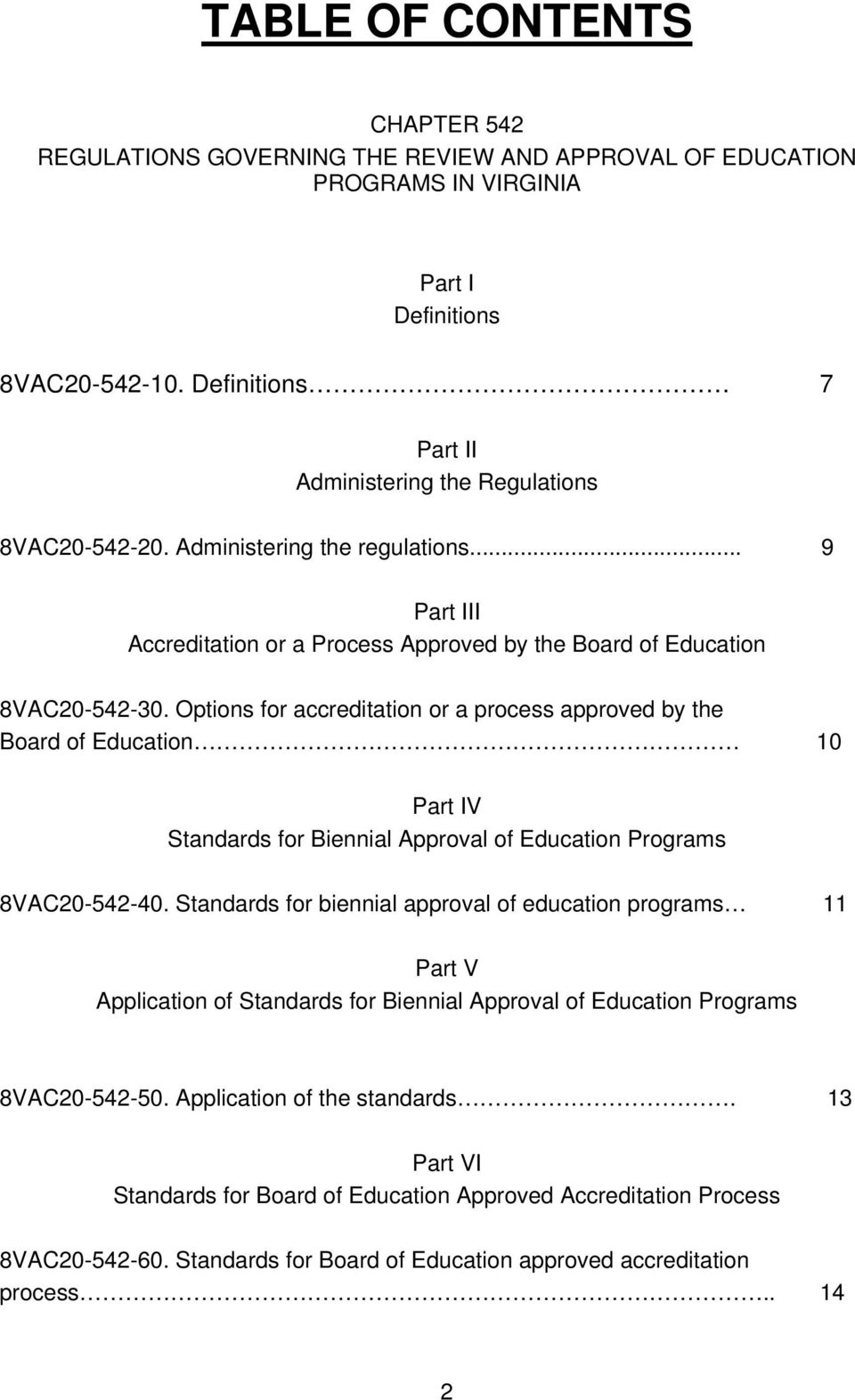 Options for accreditation or a process approved by the Board of Education 10 Part IV Standards for Biennial Approval of Education Programs 8VAC20-542-40.