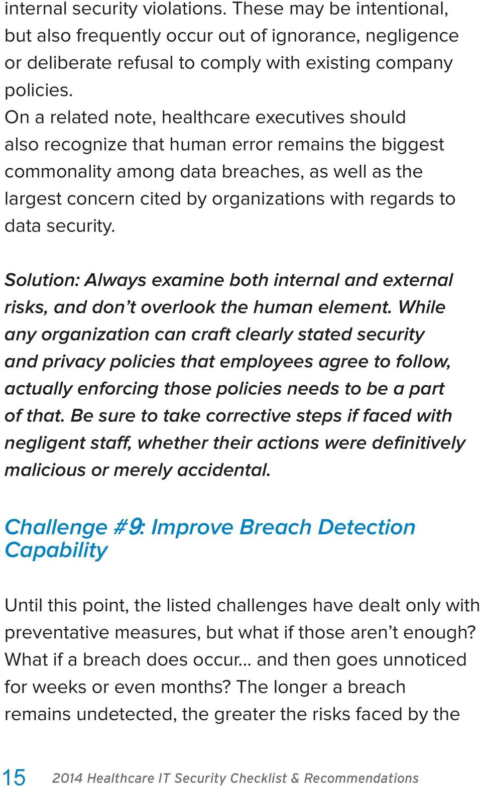 to data security. Solution: Always examine both internal and external risks, and don t overlook the human element.