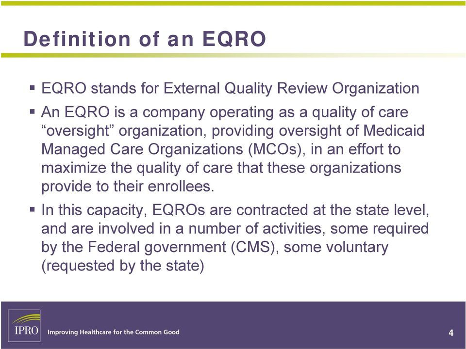 quality of care that these organizations provide to their enrollees.