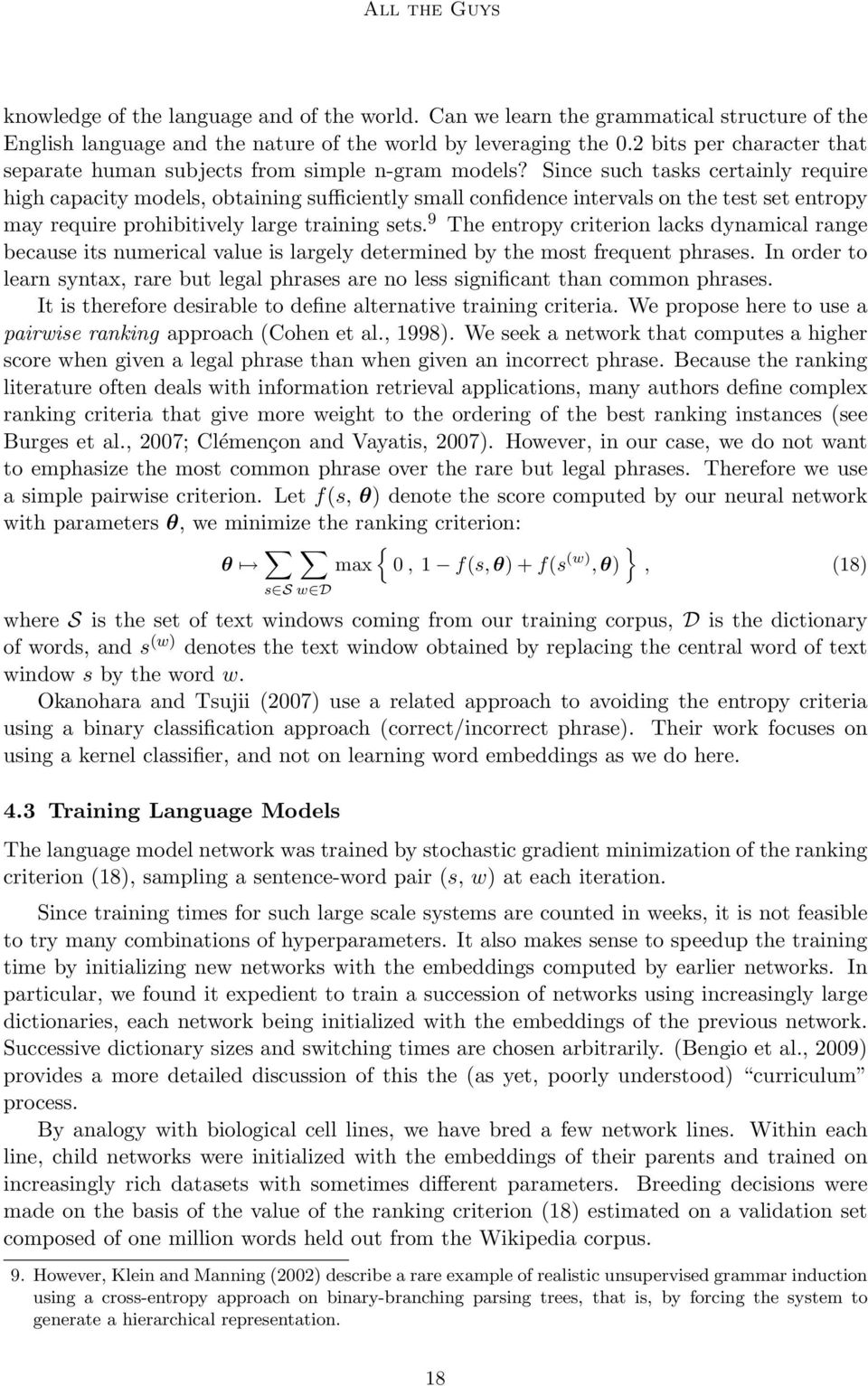 Since such tasks certainly require high capacity models, obtaining sufficiently small confidence intervals on the test set entropy may require prohibitively large training sets.