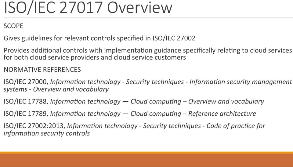 techniques - Informa(on security management systems - Overview and vocabulary ISO/IEC 17788, Informa(on technology Cloud compu(ng Overview and vocabulary ISO/IEC