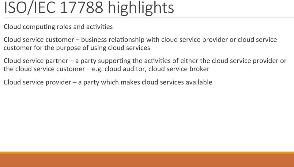 service partner a party suppor<ng the ac<vi<es of either the cloud service provider or the cloud service